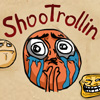Стреляй в Троллей
