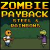 Наказание Зомби: Сталь и Радуги