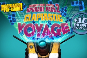 Borderlands: The Pre-Sequel - Claptastic Voyage and Ultimate Vault Hunter Upgrade Pack 2